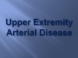 Upper Extremity Arterial Disease