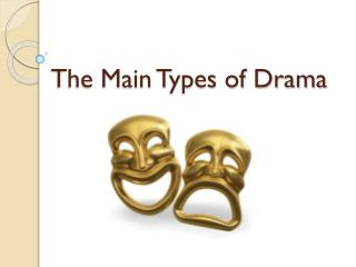 The Main Types of Drama