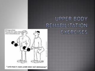Upper Body Rehabilitation Exercises