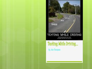 Texting While Driving…