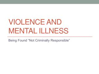 Violence and Mental Illness