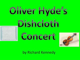 Oliver Hyde's  Dishcloth Concert