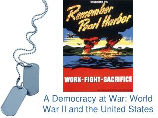 A Democracy at War: World War II and the United States