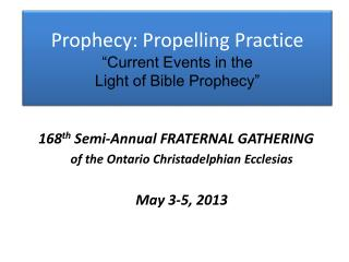 "Prophecy: Propelling Practice ""Current Events in the  Light of Bible Prophecy"""