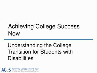 Achieving College Success Now