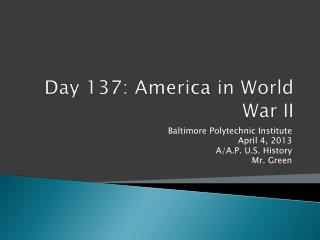 Day  137:  America in World War II