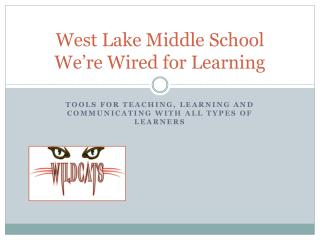 West Lake Middle School We're Wired for Learning