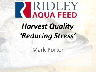 Harvest Quality ' Reducing Stress'