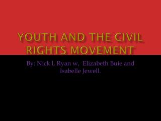 Youth and the Civil Rights Movement