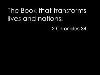The Book that transforms lives and nations.