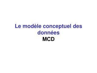 Le mod le conceptuel des donn es MCD