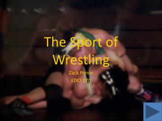 The Sport of Wrestling