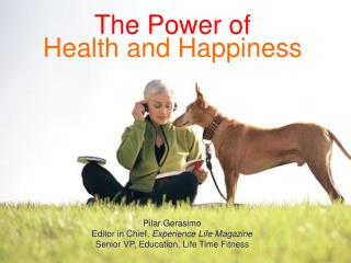 The Power of  Health and Happiness