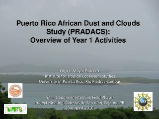 Puerto Rico African Dust and Clouds Study (PRADACS):   Overview of Year 1 Activities