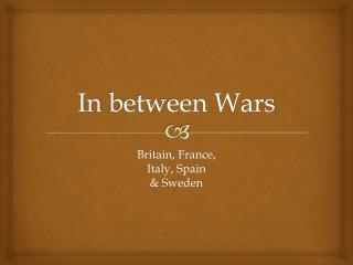 In  between Wars