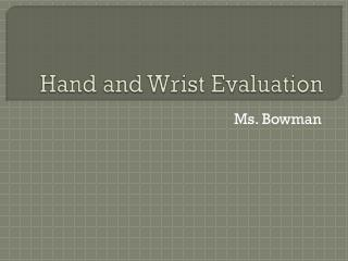 Hand and Wrist Evaluation