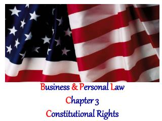 B usiness  & P ersonal L aw C hapter 3 C onstitutional Rights