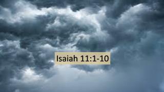 Isaiah 11:1-10