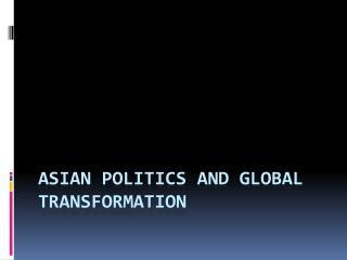 Asian Politics and Global Transformation