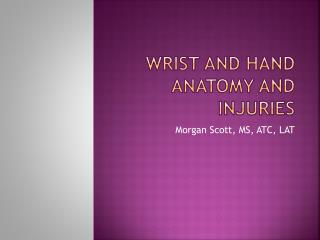 Wrist and Hand Anatomy and Injuries
