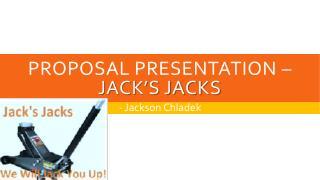 Proposal presentation –  Jack's jacks