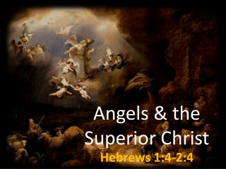 Angels & the  Superior Christ