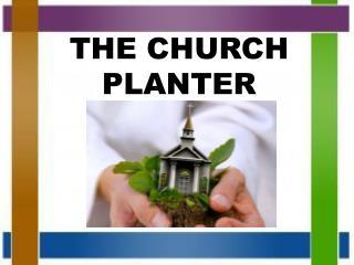 THE CHURCH PLANTER