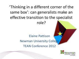 Elaine Pattison Newman University College TEAN Conference 2012