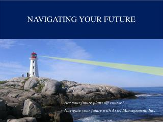 NAVIGATING YOUR FUTURE