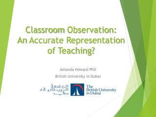 Classroom  Observation:  A n  Accurate Representation of  Teaching?