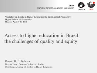 Access to higher education  in  Brazil: t he challenges of quality and equity