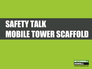 Safety Talk Mobile tower scaffold