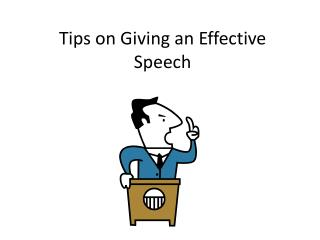 Tips on Giving an Effective Speech