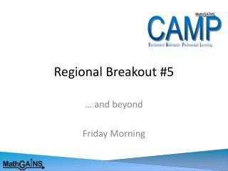 Regional Breakout #5