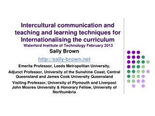 Sally Brown sally- brown Emerita Professor, Leeds Metropolitan University,