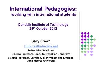 Sally Brown sally- brown Twitter @ ProfSallyBrown