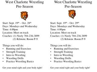 West Charlotte Wrestling Pre-Season Start: Sept. 19 th  – Oct. 28 th Days: Mondays and Wednesday