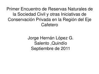 Jorge Hern án López G. Salento  ,Quindío Septiembre de 2011