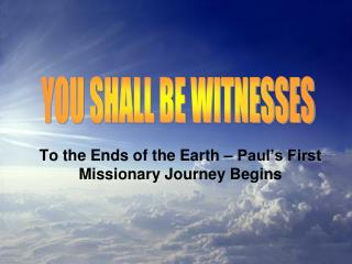 To the Ends of the Earth – Paul's First Missionary Journey Begins