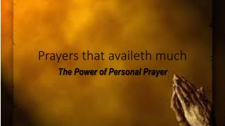 Prayers that availeth much