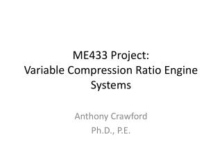 ME433 Project: Variable Compression Ratio Engine Systems