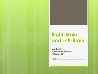 Right-Brain and Left-Brain