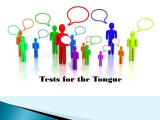 Tests for the Tongue