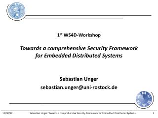 1 st  WS4D-Workshop Towards a comprehensive Security Framework for Embedded Distributed Systems