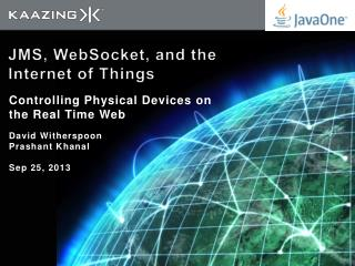 JMS,  WebSocket , and the Internet of Things