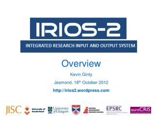 Overview Kevin  Ginty Jesmond , 18 th  October 2012 irios2.wordpress
