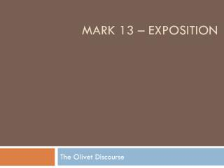 Mark 13 – Exposition