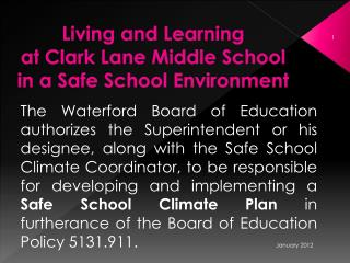 Living and Learning  at Clark Lane Middle School  in a Safe School Environment