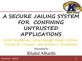 A SECURE JAILING SYSTEM FOR   CONFINING  UNTRUSTED APPLICATIONS