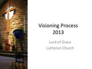 Visioning Process 2013